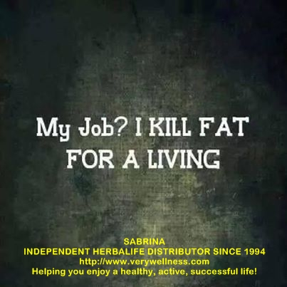 MY JOB? I KILL FAT FOR LIVING!